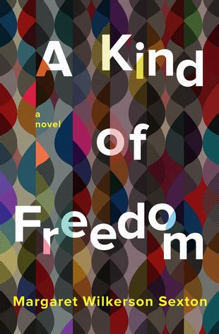 a kind of freedom margaret wilkerson sexton |