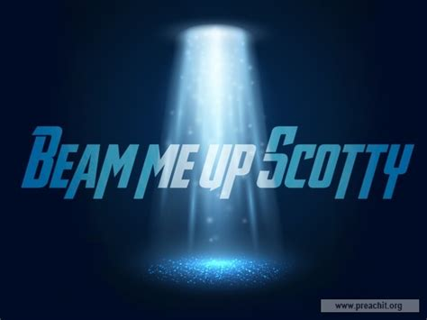 Sermon by Title: Beam Me Up Scotty